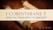 1 Corinthians 7 Does The Torah Apply to Gentiles?