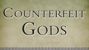 Counterfeit gods by Tim Keller