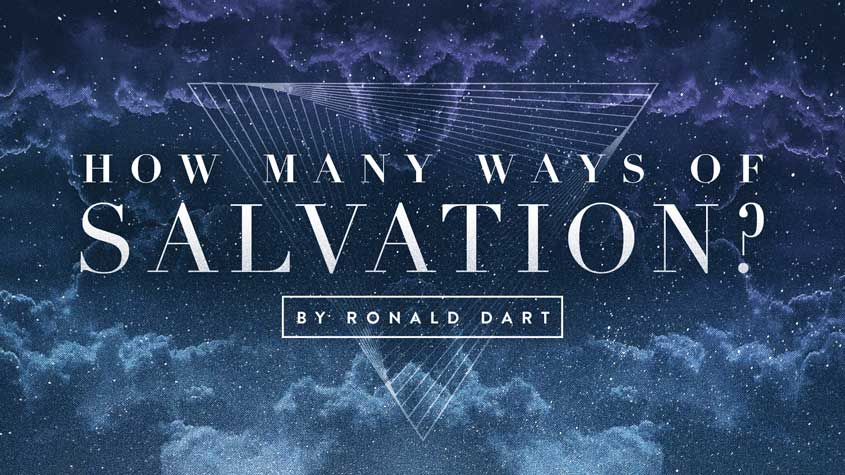 How many ways of salvation? By Ronald Dart