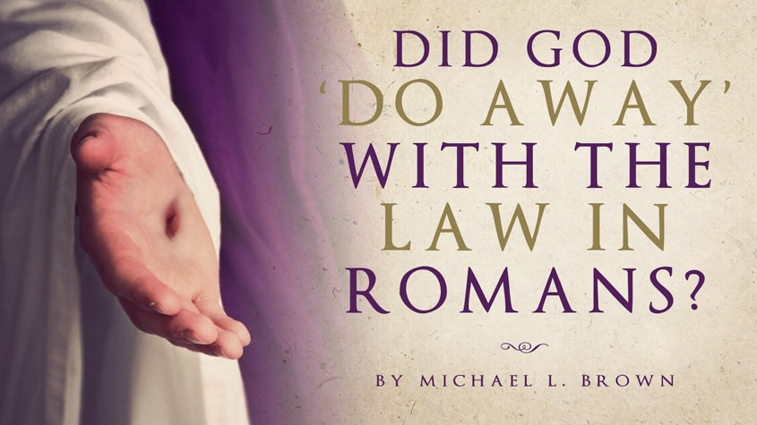 Did God do away with the law in Romans?