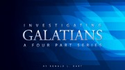 Investigating Galatians: A four part series