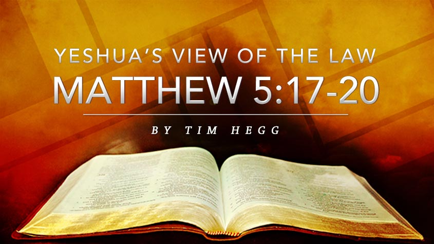 Matthew 5:17-20 Yeshua's View of the Law