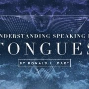 understanding speaking in tongues Ronald Dart