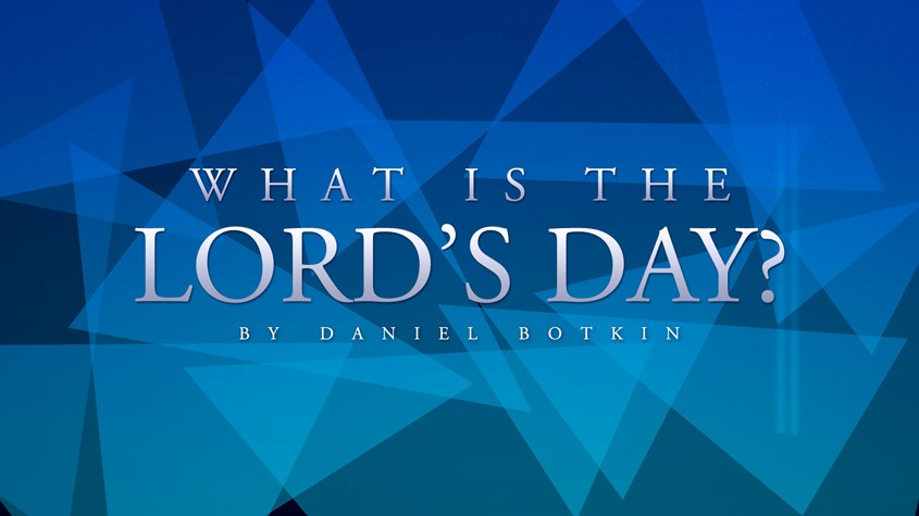 What is the Lord's Day? By Daniel Botkin