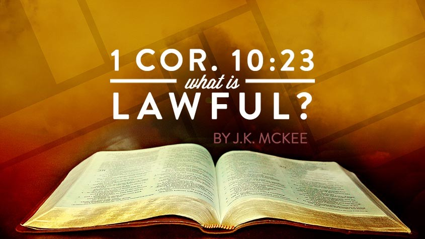 1 Corinthians 10:23 – What is Lawful?