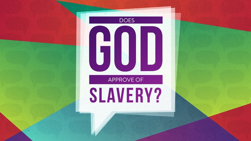 Does God Approve of Slavery?