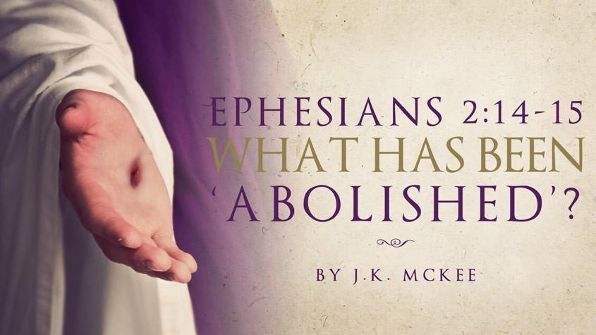 Ephesians 2:14-15: What has been abolished?