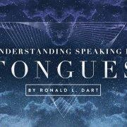 understanding speaking in tongues Ronald Dart