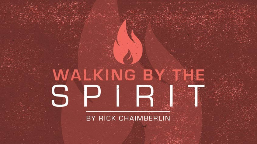 Walking by the Spirit By Rick Chaimberlin